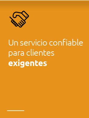 Un servicio confiable para clientes exigentes