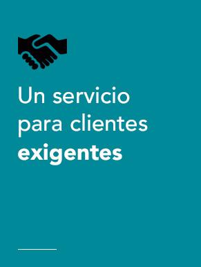 Un servicio para clientes exigentes