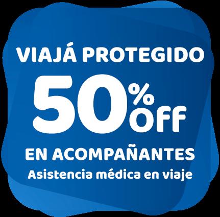 Viajá Protegido 50% Off en Acompañantes y 3 cuotas sin interés